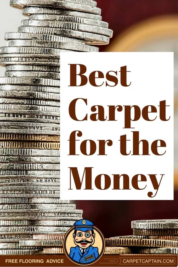 Carpet prices can vary about 20 times.  Somewhere in the middle is the