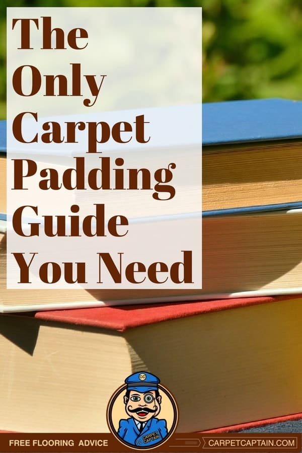 Carpet Purchases Have Been Ruined With The Wrong Padding But Choosing Doesn T