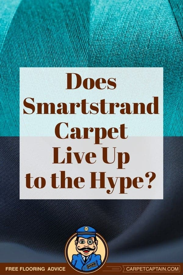 I heard Smartstrands the best carpet, and I hear Smarstrands all marketing hype. Sorting through all the opinions of homeowners and people in the carpet industry, this is what I've found about Smarstrand.
